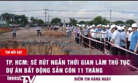 TP. HCM: Sẽ rút ngắn thời gian làm thủ tục dự án bất động sản còn 11 tháng