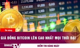 Giá đồng Bitcoin lên cao nhất mọi thời đại