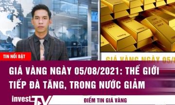 Tin tức | Giá vàng ngày 05/08/2021 | INVEST TV