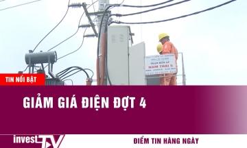 Tin tức | Giảm giá điện đợt 4 | INVEST TV