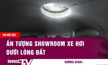 Tin tức kiến trúc | Ấn tượng Showroom xe hơi dưới lòng đất | INVEST TV
