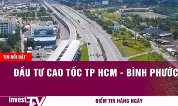 Tin tức | Đầu tư cao tốc TP HCM - Bình Phước| INVEST TV