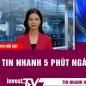 Tin tức | Tin nhanh 5 phút ngày 22/07/2021 | INVEST TV