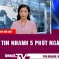Tin tức | Tin nhanh 5 phút ngày 23/07/2021 | INVEST TV